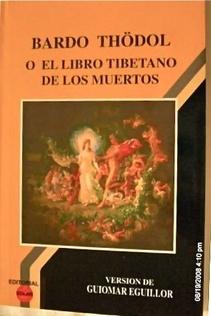 BARDO THODOL O EL LIBRO TIBETANO DE LOS MUERTOS.