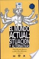 EL MUNDO ACTUAL: SITUACION Y ALTERNATIVAS