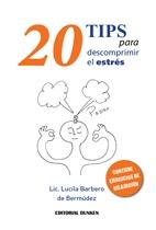 20 TIPS PARA DESCOMPRIMIR EL ESTRES