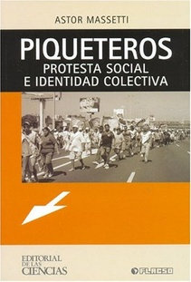 PIQUETEROS PROTESTA SOCIAL E IDENTIDAD COLECTIVA