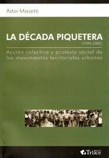LA DECADA PIQUETERA (1995-2005)