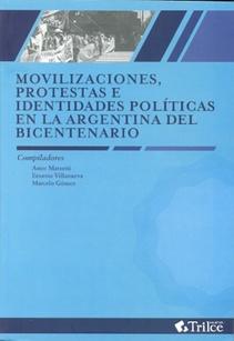 MOVILIZACIONES, PROTESTAS E IDENTIDADES POLITICAS EN LA ARGENTINA DEL BICENTENARIO