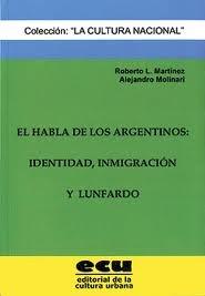 EL HABLA DE LOS ARGENTINOS: IDENTIDAD, INMIGRACION Y LUNFARDO