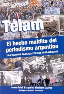 TELAM EL HECHO MALDITO DEL PERIODISMO ARGENTINO