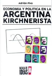 ECONOMIA Y POLITICA EN LA ARGENTINA KIRCHNERISTA