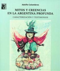 MITOS Y CREENCIAS EN LA ARGENTINA PROFUNDA