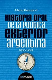 HISTORIA ORAL DE LA POLITICA EXTERIOR ARGENTINA (1930-1966)