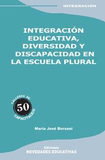 INTEGRACIÓN EDUCATIVA, DIVERSIDAD Y DISCAPACIDAD EN LA ESCUELA PLURAL