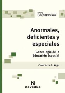 ANORMALES, DEFICIENTES Y ESPECIALES