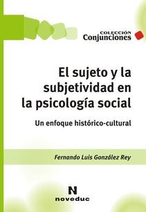 EL SUJETO Y LA SUBJETIVDAD EN LA PSICOLOGIA SOCIAL
