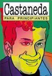 CASTANEDA PARA PRINCIPIANTES