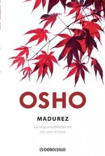 MADUREZ: LA RESPONSABILIDAD DE SER UNO MISMO