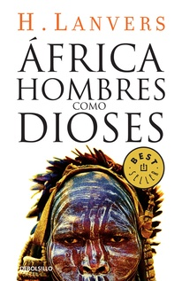 AFRICA HOMBRES COMO DIOSES