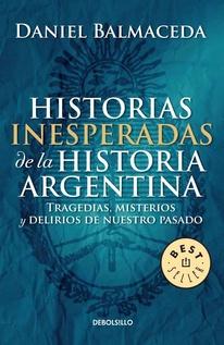 HISTORIAS INESPERADAS DE LA HISTORIA ARGENTINA (BOL)