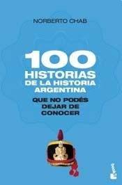 100 HISTORIAS DE LA HISTORIA ARGENTINA