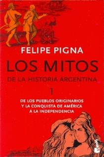 LOS MITOS DE LA HISTORIA ARGENTINA 1 (BOL)