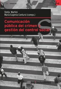 COMUNICACION PUBLICA DEL CRIMEN Y GESTION DEL CONTROL SOCIAL