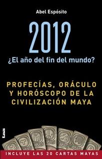 2012 PROFECIAS , ORACULOS,Y OROSCOPO DE LA CIVILIZACUIN MAYA