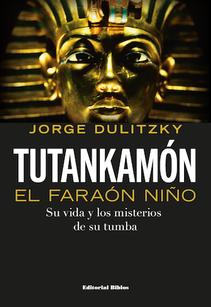 TUTANKAMON, EL FARAON NIÑO