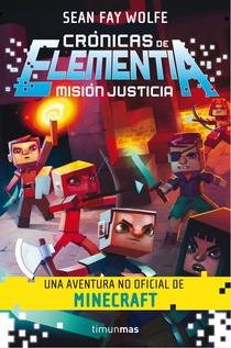 CRONICAS DE ELEMENTIA 1 MISION JUSTICIA