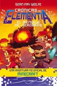 CRONICAS DE ELEMENTIA 3 EL MENSAJE DE HEROBRINE