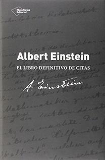 ALBERT EINSTEIN - EL LIBRO DEFINITIVO DE CITAS