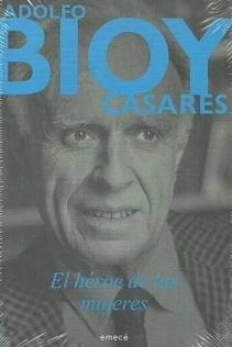 BIOY CASARES - EL HEROE DE LAS MUJERES
