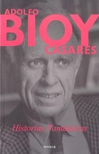 BIOY CASARES - HISTORIAS FANTASTICAS