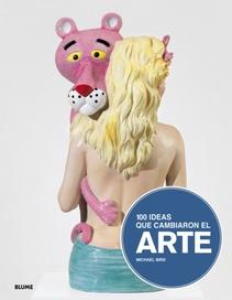 100 IDEAS QUE CAMBIARON EL ARTE
