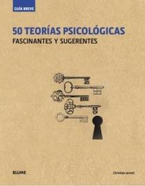 50 TEORIAS PSICOLOGICAS FASCINANTES Y SUGERENTES