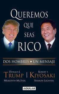 QUEREMOS QUE SEAS RICO
