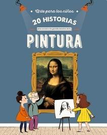 20 HISTORIA PARA CONOCER LA GRANDES MAESTRAS DE LA PINTURA - ARTE PARA NIÑOS
