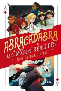 ABRACADABRA LOS MAGOS REBELDES 1