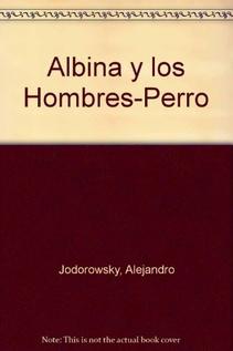 ALBINA Y LOS HOMBRES -PERROS