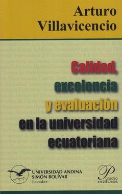 Calidad, excelencia y evaluación en la universidad ecuatoriana