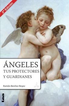 ANGELES, TUS PROTECTORES Y GUARDIANES 2ªED