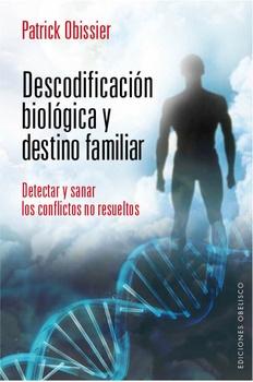 DESCODIFICACION BIOLOGICA Y DESTINO FAMILIAR