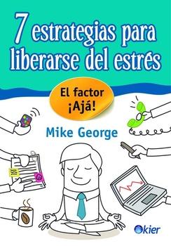 7 ESTRATEGIAS PARA LIBERARSE DEL ESTRÉS ( NUEVA EDICION )