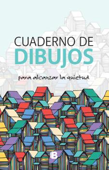 CUADERNO  DE DIBUJO PARA ALCANZAR LA QUIETUD