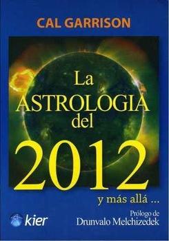 ASTROLOGIA DEL 2012 Y MAS ALLA, LA