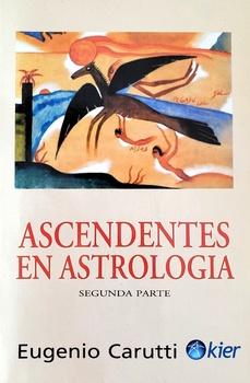 ASCENDENTES EN ASTROLOGIA 2º PARTE (PRONOSTICO MAYOR)
