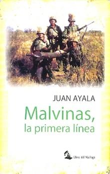 MALVINAS LA PRIMERA LINEA