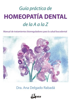Guía Práctica de Homeopatia Dental