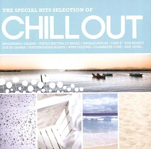 Chill Out - The Special Hits Selections