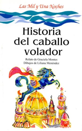 Ediciones Colihue  Historia del caballo volador  Graciela Montes