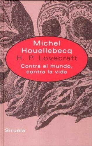 H.P. LOVECRAFT: CONTRA EL MUNDO, CONTRA LA VIDA