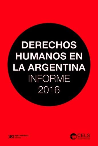 DERECHOS HUMANOS EN LA ARGENTINA - INFORME 2016