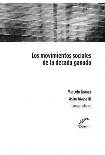 LOS MOVIMIENTOS SOCIALES DE LA DECADA GANADA