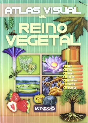 ATLAS VISUAL DEL REINO VEGETAL