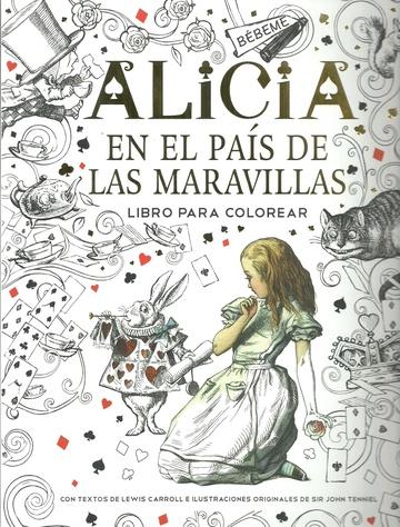 LIBRO PARA COLOREAR - ALICIA EN EL PAIS DE LAS MARAVILLAS - El Lector